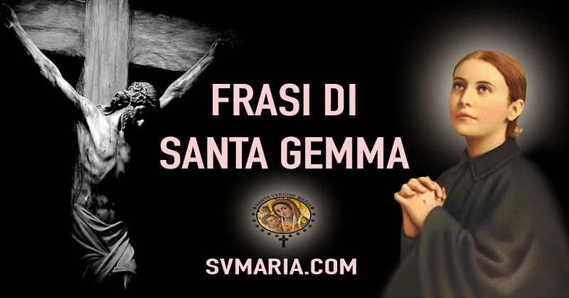 Frasi Di Santa Gemma Galgani 11 Aprile 14 Maggio